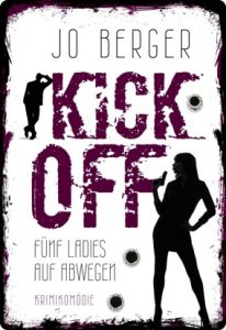 Kick Off fünf Ladies auf Abwegen