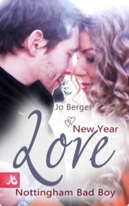 romantisch ebooks Jo Berger New year Love nottingham bad boy