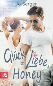 Liebesroman Sommerroman Glück ist Liebe von Jo Berger