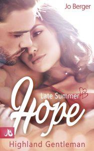 Amazon ebook Kindle bestseller Jo Berger Late Summer HOPE highland Gentleman Neuerscheinung Glück Liebe