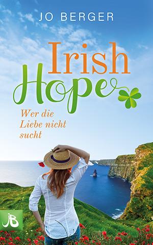 Irish Hope Wer die Liebe nicht sucht Jo Berger